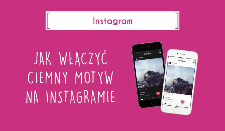 jak właczyć ciemny motyw na instagramie