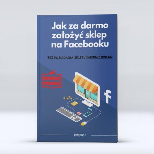 Jak za darmo założyć sklep na Facebooku - darmowy poradnik